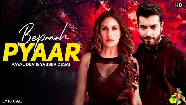 Bepanah Pyaar Lyrics - Payal Dev & Yasser Desai