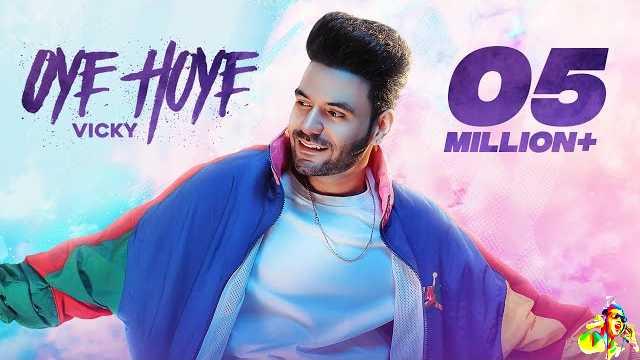 Oye Hoye Lyrics - Vicky