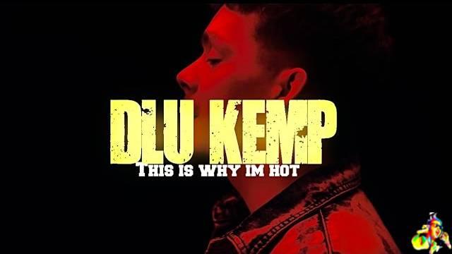 This Is Why Im Hot Lyrics - DLU Kemp