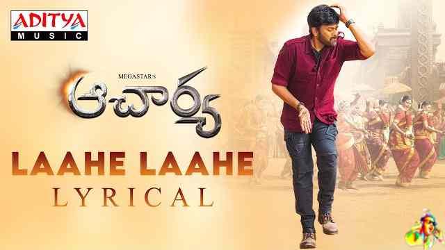 Laahe Laahe Lyrics - Acharya   Chiranjeevi